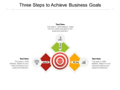 Three Steps To Achieve Business Goals Ppt PowerPoint Presentation Infographic Template Graphic Tips