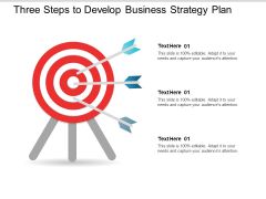 Three Steps To Develop Business Strategy Plan Ppt PowerPoint Presentation File Templates