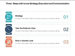 three steps with icons strategy execution and communication ppt powerpoint presentation outline templates