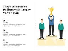 Three Winners On Podium With Trophy Vector Icon Ppt PowerPoint Presentation Outline Background Designs PDF