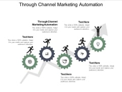 Through Channel Marketing Automation Ppt PowerPoint Presentation Styles Slide Cpb
