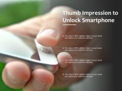 Thumb Impression To Unlock Smartphone Ppt PowerPoint Presentation Inspiration Maker