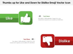 Thumbs Up For Like And Down For Dislike Emoji Vector Icon Ppt PowerPoint Presentation Gallery Designs PDF