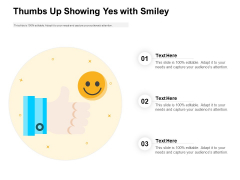 Thumbs Up Showing Yes With Smiley Ppt PowerPoint Presentation Show Good PDF