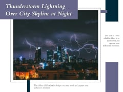 Thunderstorm Lightning Over City Skyline At Night Ppt PowerPoint Presentation Infographic Template Designs PDF