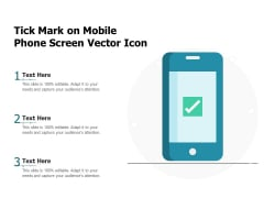 Tick Mark On Mobile Phone Screen Vector Icon Ppt PowerPoint Presentation File Topics PDF