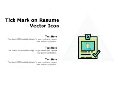 Tick Mark On Resume Vector Icon Ppt PowerPoint Presentation Ideas Outfit