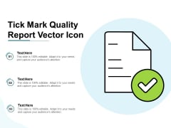 Tick Mark Quality Report Vector Icon Ppt PowerPoint Presentation Inspiration Example File PDF