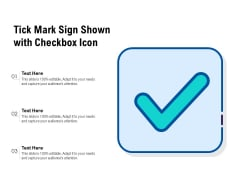 Tick Mark Sign Shown With Checkbox Icon Ppt PowerPoint Presentation File Example File PDF