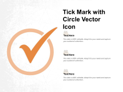 Tick Mark With Circle Vector Icon Ppt PowerPoint Presentation Professional Summary