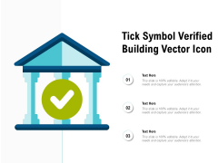 Tick Symbol Verified Building Vector Icon Ppt PowerPoint Presentation Summary Background Images