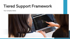 Tiered Support Framework Processing Corporate Ppt PowerPoint Presentation Complete Deck With Slides