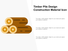 Timber Pile Design Construction Material Icon Ppt PowerPoint Presentation Ideas Summary PDF