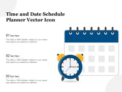Time And Date Schedule Planner Vector Icon Ppt PowerPoint Presentation File Layouts PDF