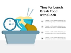 Time For Lunch Break Food With Clock Ppt PowerPoint Presentation Visual Aids Show