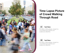 Time Lapse Picture Of Crowd Walking Through Road Ppt Powerpoint Presentation File Designs Pdf