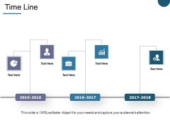 Time Line Ppt PowerPoint Presentation Slides Graphics Pictures