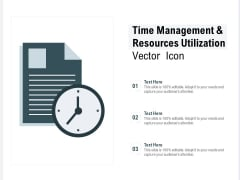 Time Management And Resources Utilization Vector Icon Ppt PowerPoint Presentation Layouts Example