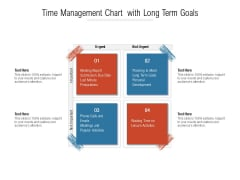Time Management Chart With Long Term Goals Ppt Powerpoint Presentation Show Designs Download Pdf