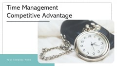 Time Management Competitive Advantage Gears Market Ppt PowerPoint Presentation Complete Deck With Slides