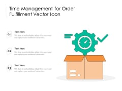 Time Management For Order Fulfillment Vector Icon Ppt PowerPoint Presentation Layouts Guidelines PDF