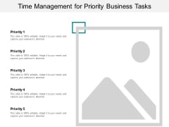 Time Management For Priority Business Tasks Ppt PowerPoint Presentation Inspiration Graphic Tips
