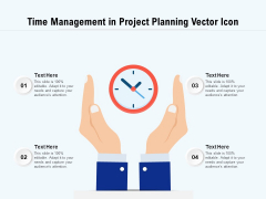 Time Management In Project Planning Vector Icon Ppt PowerPoint Presentation File Outfit PDF
