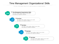 Time Management Organizational Skills Ppt PowerPoint Presentation Infographics Picture Cpb