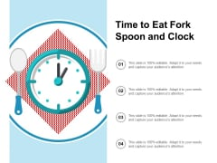 Time To Eat Fork Spoon And Clock Ppt PowerPoint Presentation Icon Example Topics