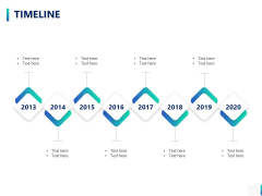 Timeline 2013 To 2020 Ppt PowerPoint Presentation Professional Example