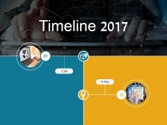 Timeline 2017 Ppt PowerPoint Presentation Portfolio