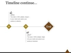 Timeline Continue Ppt PowerPoint Presentation Designs Download