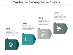 Timeline For Planning Future Projects Ppt PowerPoint Presentation Gallery Smartart