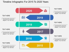 Timeline Infographic For 2015 To 2020 Years Powerpoint Templates