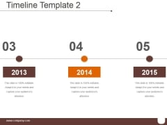 Timeline Template 2 Ppt PowerPoint Presentation Ideas
