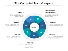 Tips Connected Team Workplace Ppt PowerPoint Presentation Good Cpb