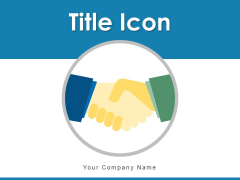 Title Icon Organizational Leadership Ppt PowerPoint Presentation Complete Deck