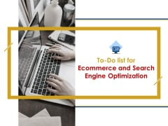 To Do List For Ecommerce And Search Engine Optimization Ppt PowerPoint Presentation Complete Deck With Slides