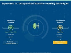 Tools And Techniques Of Machine Learning Supervised Vs Unsupervised Machine Learning Techniques Ppt Infographics Slides PDF