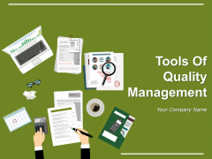 Tools Of Quality Management Ppt PowerPoint Presentation Complete Deck With Slides