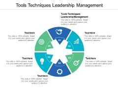 Tools Techniques Leadership Management Ppt PowerPoint Presentation Model Vector Cpb