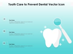 Tooth Care To Prevent Dental Vector Icon Ppt PowerPoint Presentation File Tips PDF