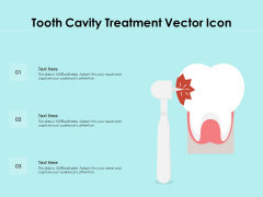 Tooth Cavity Treatment Vector Icon Ppt PowerPoint Presentation File Infographics PDF