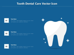 Tooth Dental Care Vector Icon Ppt PowerPoint Presentation Gallery Show PDF