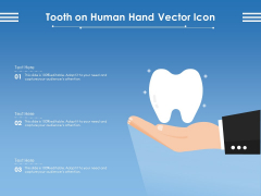 Tooth On Human Hand Vector Icon Ppt PowerPoint Presentation Gallery Graphics Pictures PDF