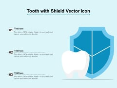 Tooth With Shield Vector Icon Ppt PowerPoint Presentation Icon Infographics PDF