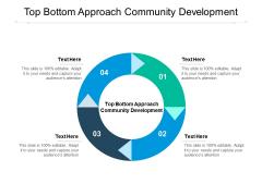 Top Bottom Approach Community Development Ppt PowerPoint Presentation File Sample Cpb Pdf