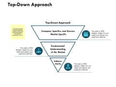 Top Down Approach Ppt PowerPoint Presentation Infographics Aids