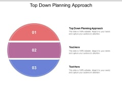 Top Down Planning Approach Ppt PowerPoint Presentation Show Ideas Cpb Pdf