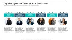 Top Management Team Or Key Executives Ppt Layouts Visual Aids PDF